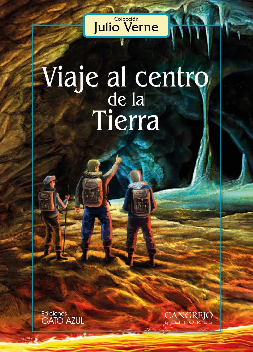 Viaje al centro de la tierra by Cangrejo Editores - Issuu