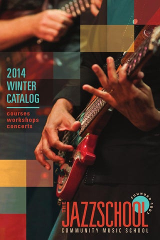 Jazzschool Winter 2014 76-page Catalog