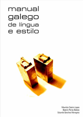 e1b1b713cd4 Manual galego de língua e estilo by Maurício Castro - issuu