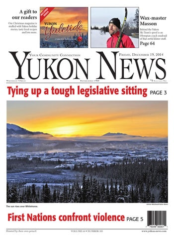 Yukon News December 19 2014 By Black Press Issuu