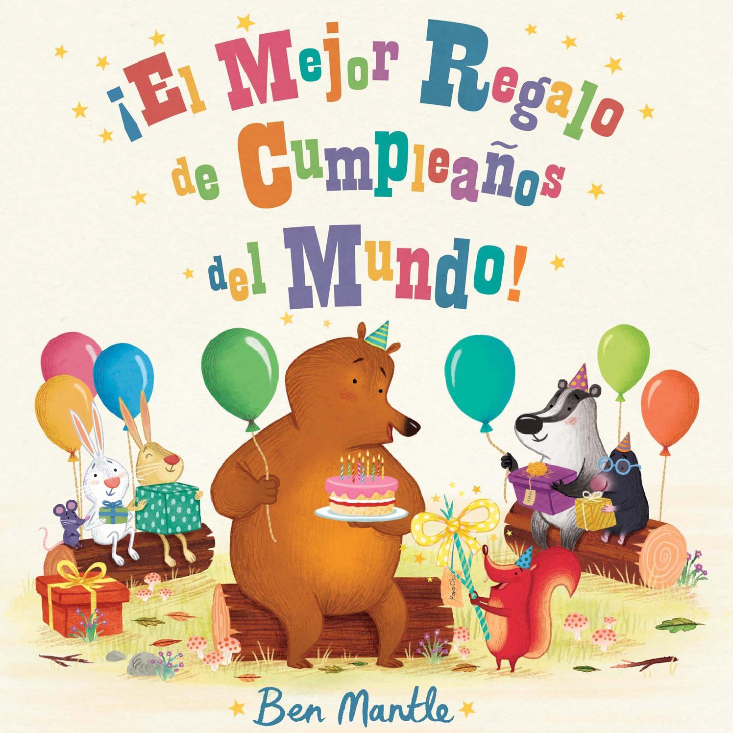 El Mejor Regalo De Cumpleaños Del Mundo By Ediciones Fortuna Issuu