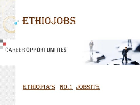 Current Vacancies in Ethiopia by ethiojobs - issuu