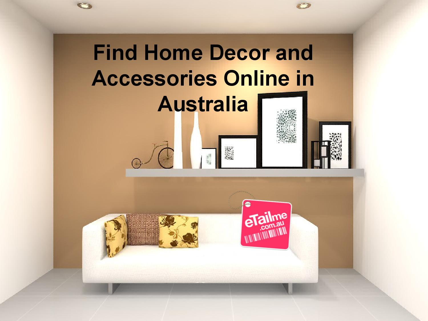 Find Home Decor And Accessories Online In Australia From Etailme By Etailme Issuu
