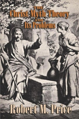 Robert M Price The Christ Myth Theory And Its Problems By Rodolfo