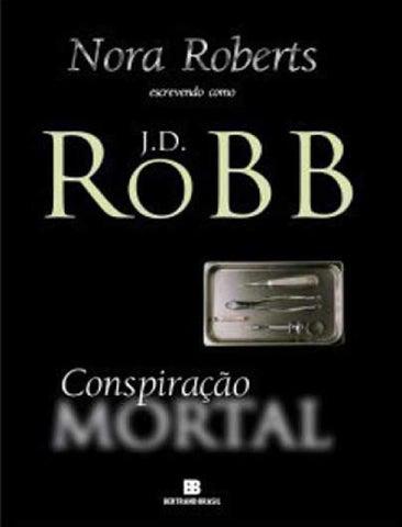 c8ae3c2bd77 J d robb série mortal 08 conspiração mortal by Gonzalomc1 - issuu
