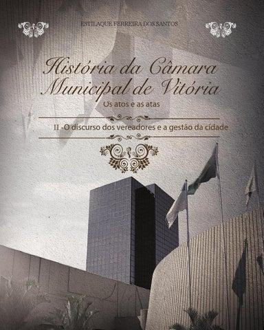História da câmara municipal de vitória os atos e as atas volume II ... 420de3d7e50bf