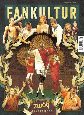 ZWÖLF Sonderheft «Fankultur» by ZWÖLF – Fussballmagazin - issuu