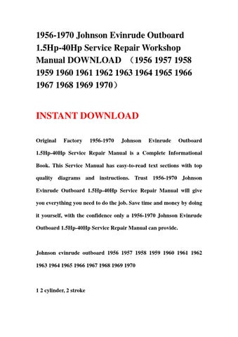 1956 1970 johnson evinrude outboard 1 5hp 40hp service repair rh issuu com 1996 40 HP Evinrude Trim Evinrude 40 HP Parts Diagram