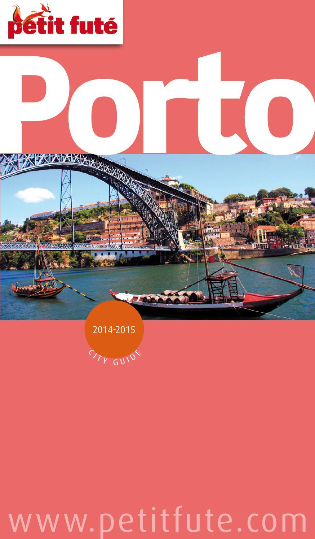 da27bf0a16ca Petit futé porto 2014 2015 french ebook by eland 2 - issuu