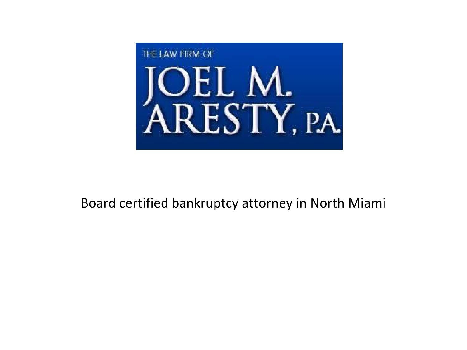 The law firm of joel m aresty, p a – board certified bankruptcy