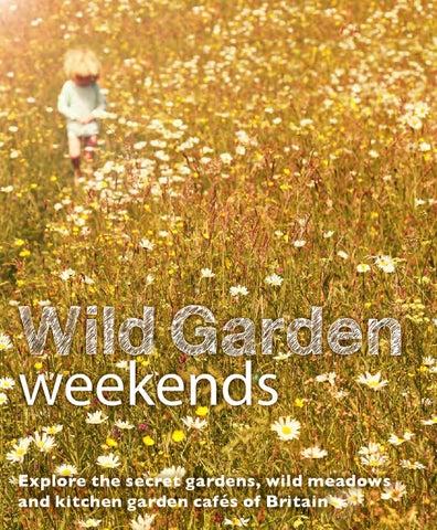Wild Garden Weekends by Daniel Start issuu