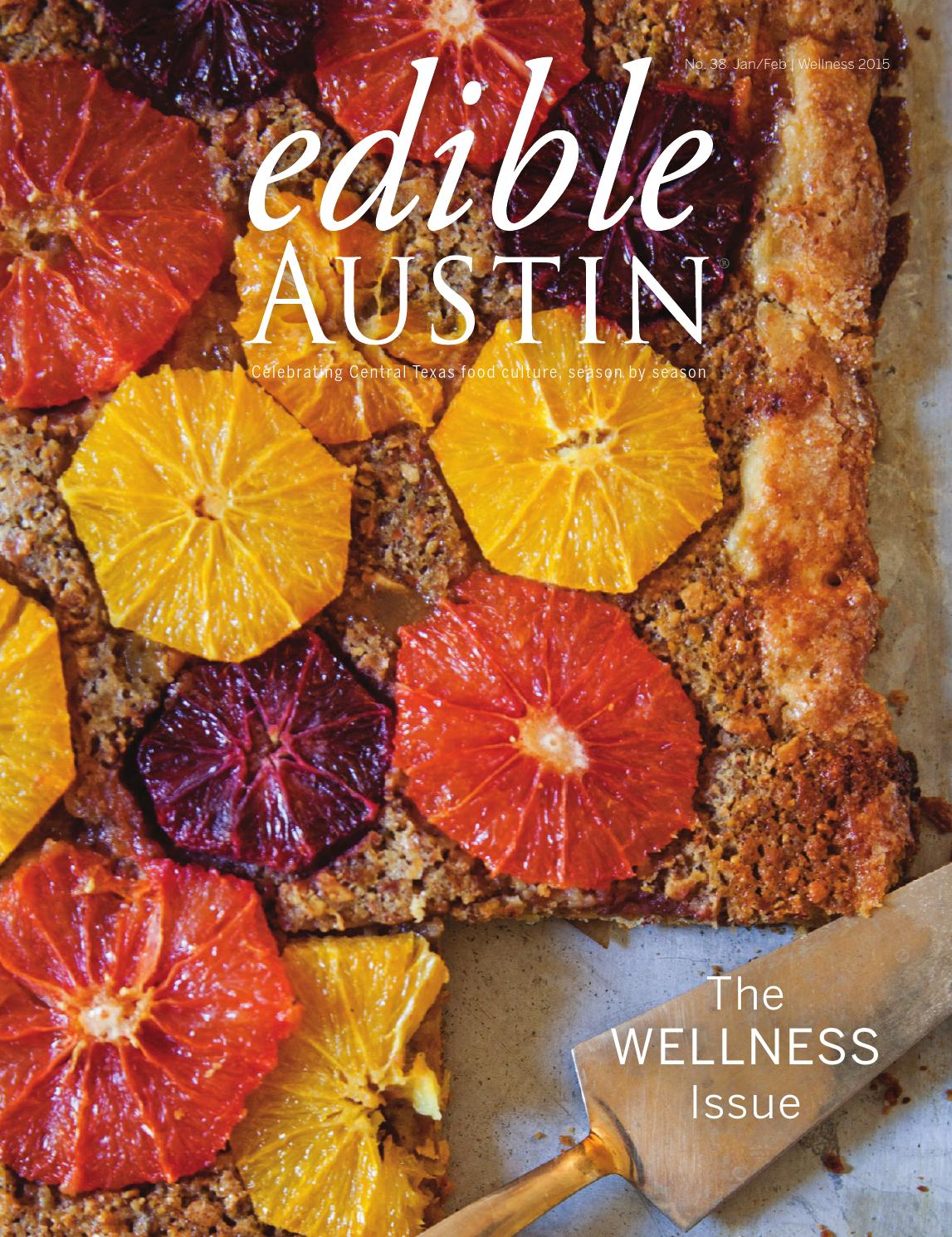 Edible Austin Wellness Issue 2015 by Edible Austin - issuu