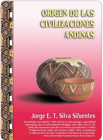 Historia Del Peru Lexus 01 El Origen De Las Civilizaciones Andinas Jorge Silva Sifuente By Jorge Carlos Alvino Loli Issuu