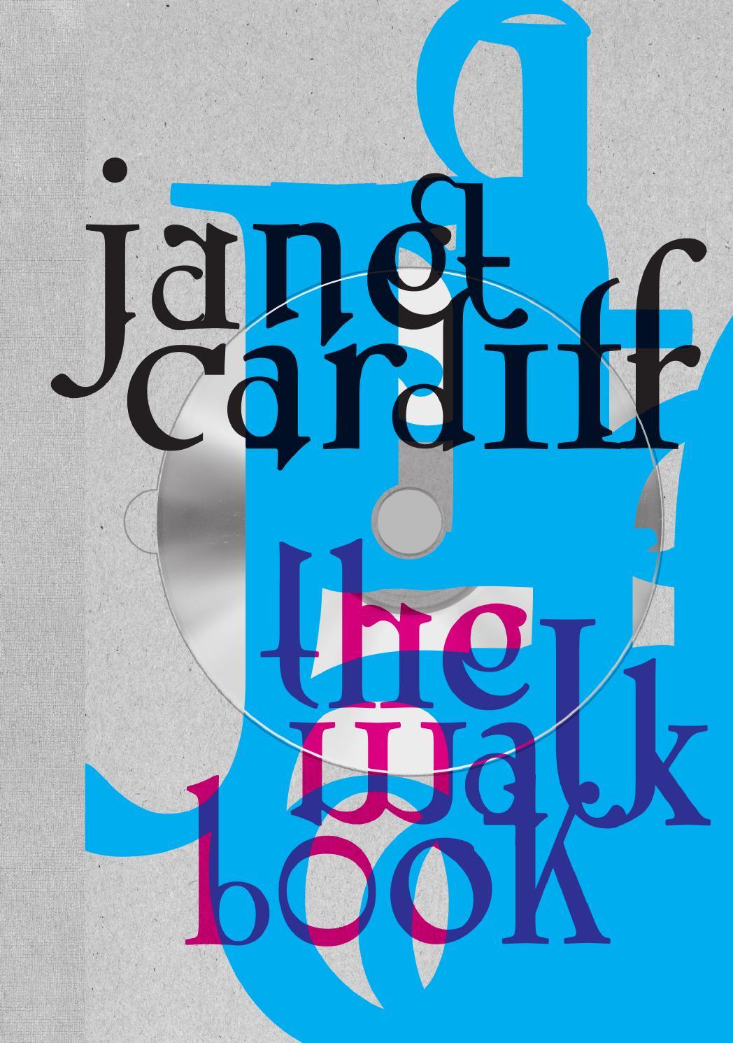 Janet Cardiff: The Walk Book by Thyssen-Bornemisza Art Contemporary ...