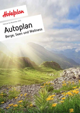 Hotelplan Autoplan Berge, Seen, Wellness - Februar bis November 2015 ...