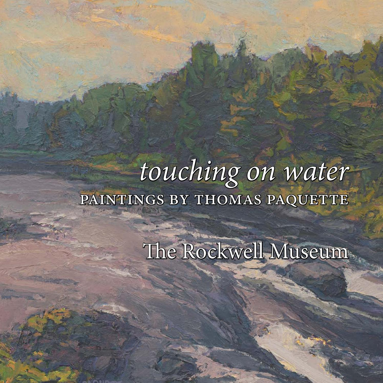 Touching on Water - Paintings by Thomas Paquette at the Rockwell Museum