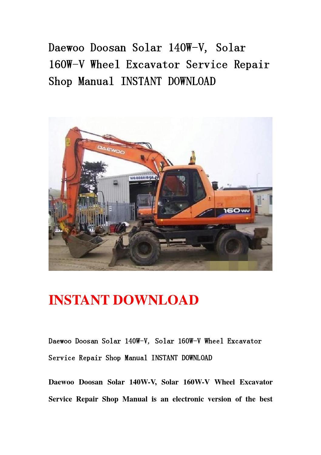 Daewoo doosan solar 140w v, solar 160w v wheel excavator service repair  shop manual instant download by ksejfnhse - issuu