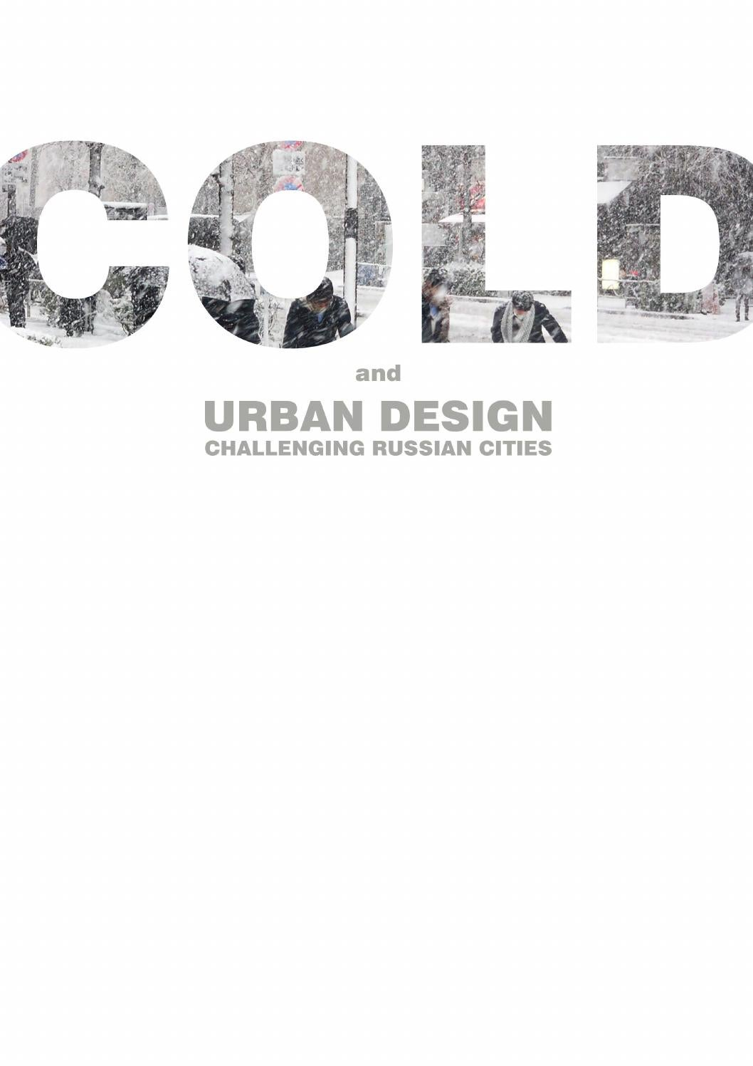 Cold and Urban Design. Challenging Russian Cities by Anna Nesterova - issuu