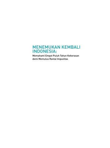 Menemukan Kembali Indonesia  Memahami Empat Puluh Tahun Kekerasan demi  Memutus Rantai Impunitas b506e24c85