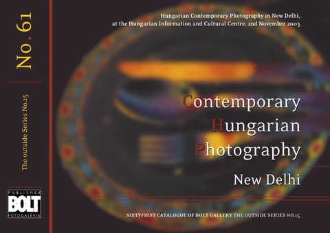 9ea8db2a4719 No.61 Contemporary Hungarian Photography New Delhi by Galerie Bolt ...