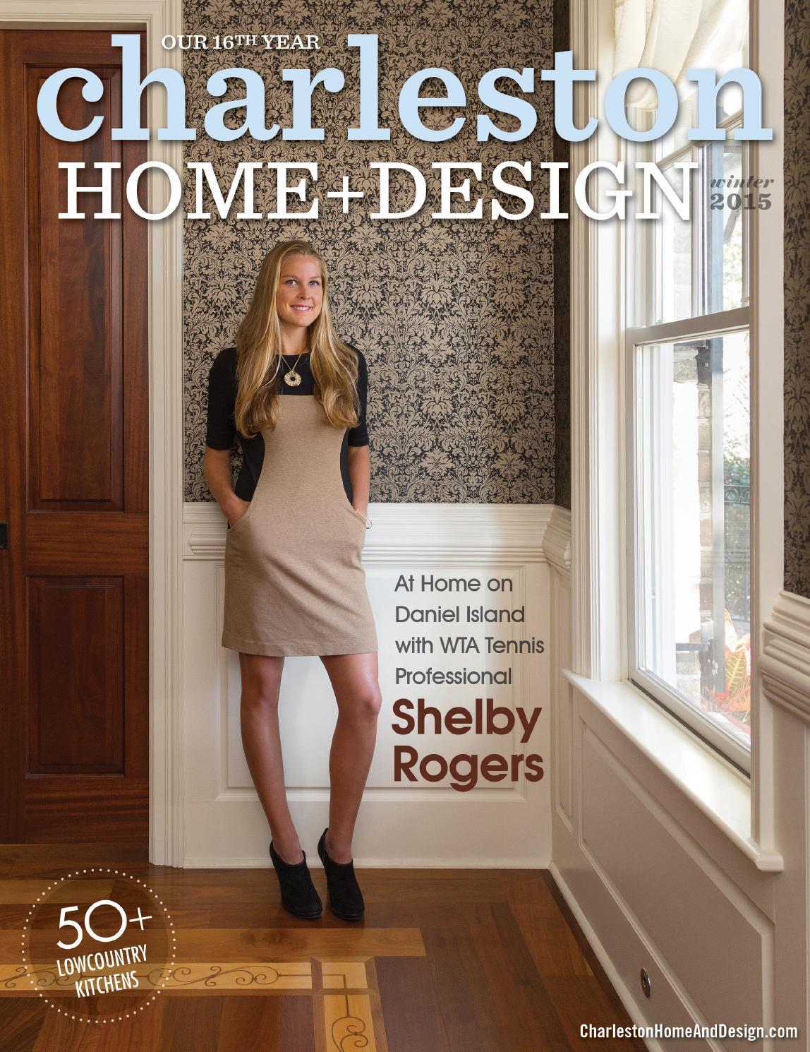 Charleston Home Design Magazine Winter 2015 By