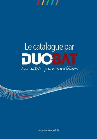 Catalogue général by DUOBAT - issuu bde3712b4b3a