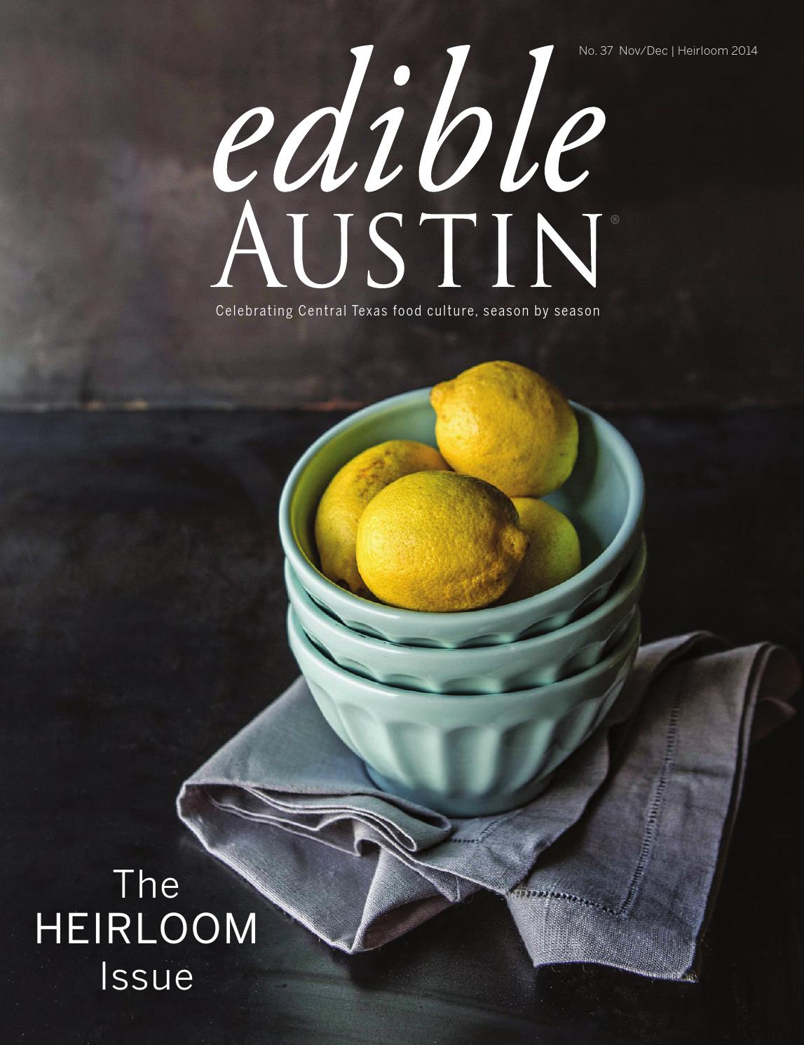 Edible Austin Heirloom Issue 2014 by Edible Austin - issuu