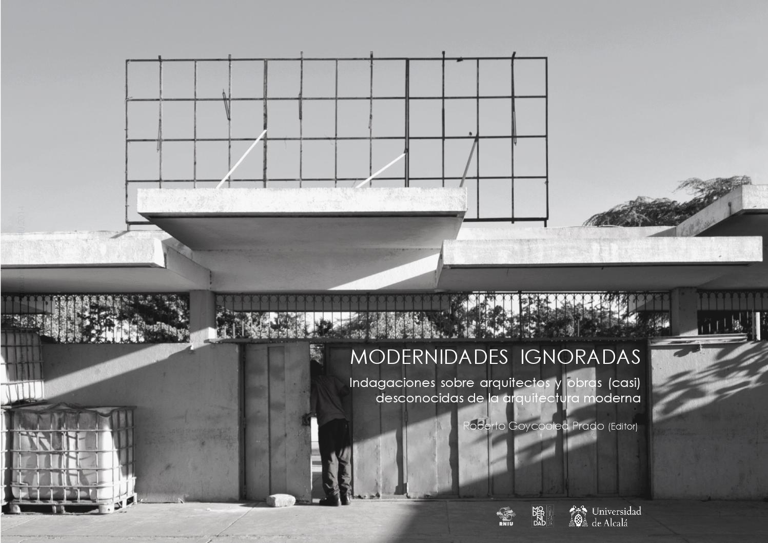 Modernidades ignoradas indagaciones sobre arquitectos y for Arquitectos y sus obras