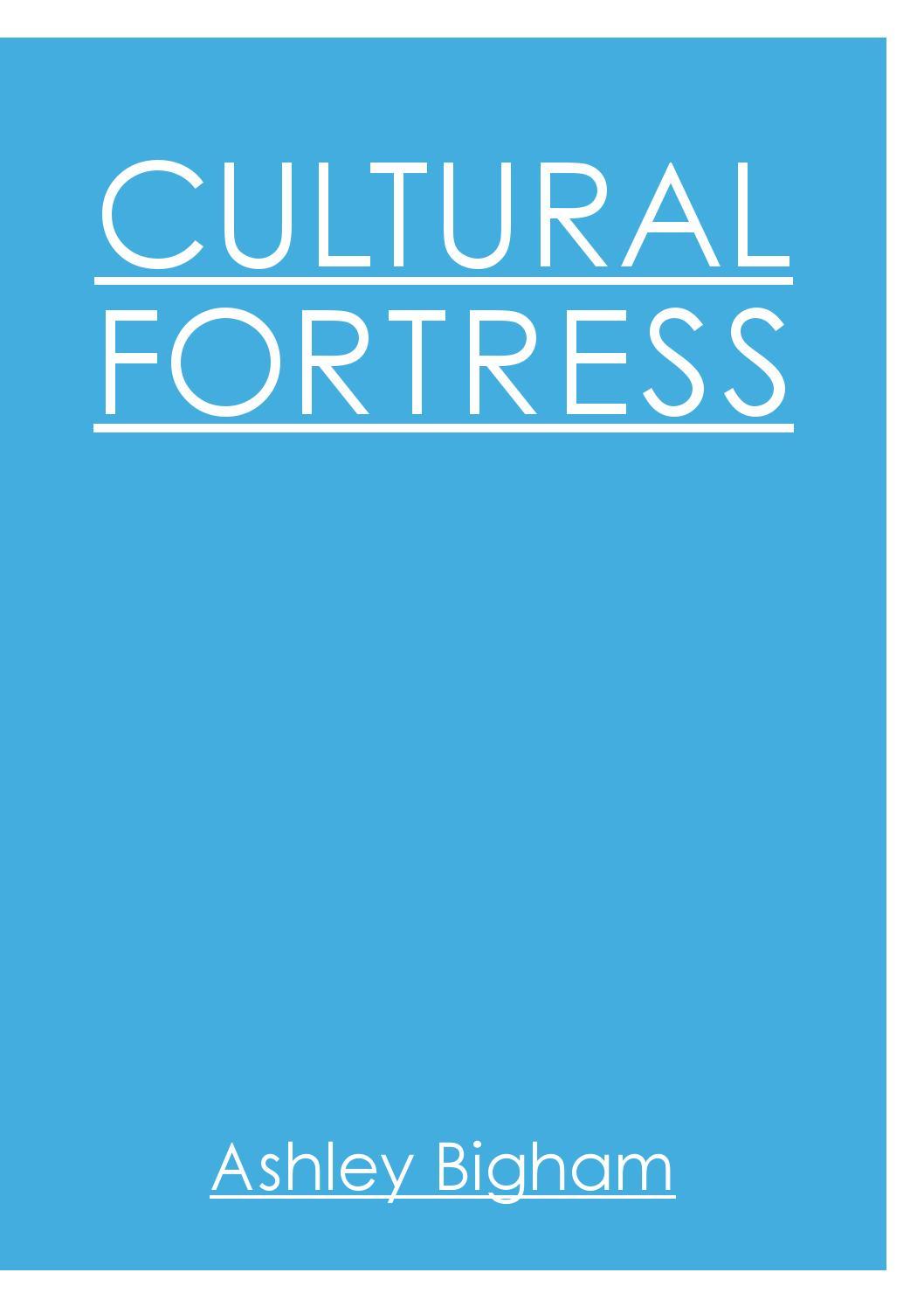 Cultural Fortress by Ashley Bigham - issuu