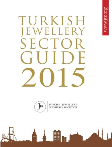 TURKISH JEWELLERY SECTOR GUIDE-2015 by ALTIN DÜNYASI YAYIN GRUBU - issuu