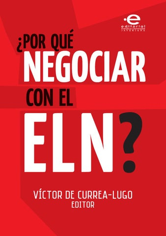 013a67cbe7639 Por qué negociar con el ELN  by Editorial Pontificia Universidad ...