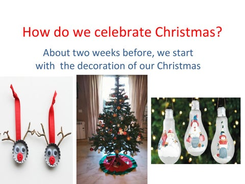how do we celebrate christmas about two weeks before we start with the decoration of our christmas tree - When Did We Start Celebrating Christmas