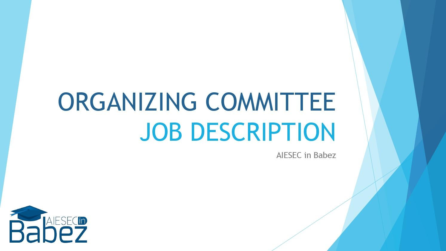 organizing committee job description by aiesec in babez