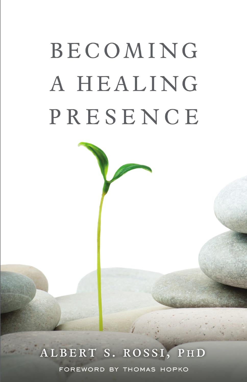 Becoming a Healing Presence - Albert S. Rossi