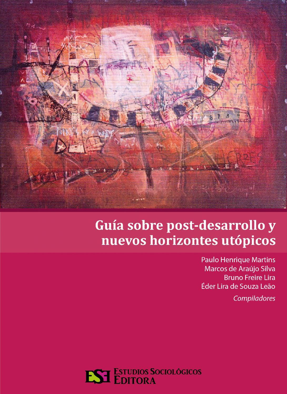 Guía sobre post-desarrollo y nuevos horizontes utópicos by Estudios ...