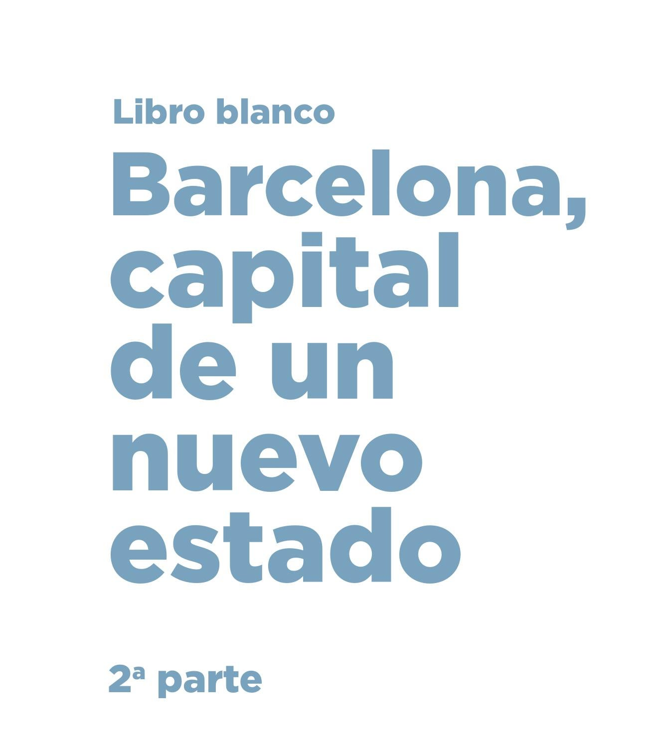 Libro Blanco, capital de un nuevo estado by Barcelona llibres - issuu
