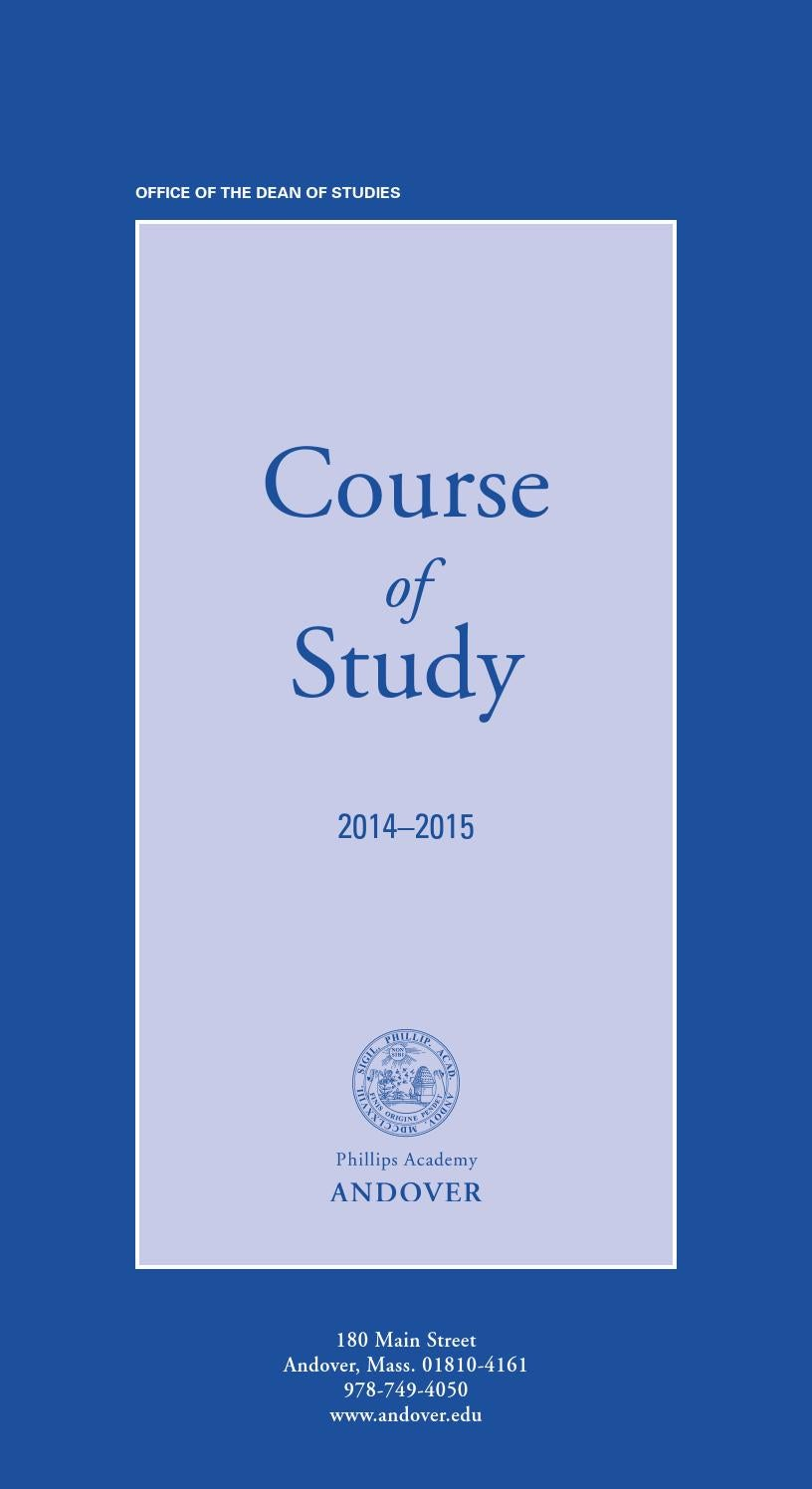 4ec7835bcd3 Course of Study 2014-15 by Phillips Academy - issuu