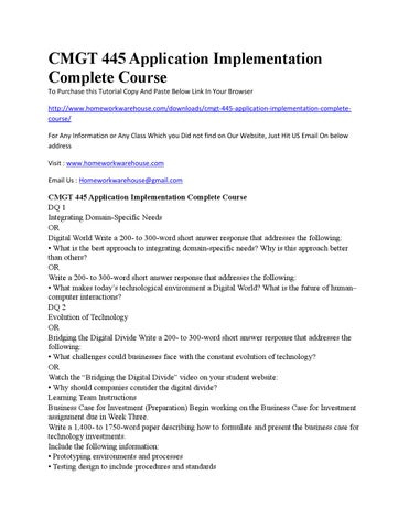 cmgt 445 application implementation complete course Cmgt 445 entire course this tutorial was purchased 31 times & rated a by student like you scroll down to check all included assignments in this tutorial cmgt 445 week 1 individual assignment preparing for system implementation cmgt 445 week 2 team assignment implementation resource planning cmgt 445 week 2 individual assignment implementation .