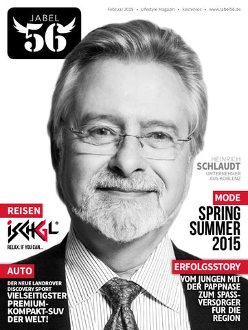 b45ffcc7208b50 Februar 2015 • Lifestyle Magazin • kostenlos • www.label56.de. HEINRICH.  SCHLAUDT. UNTERNEHMER AUS KOBLENZ