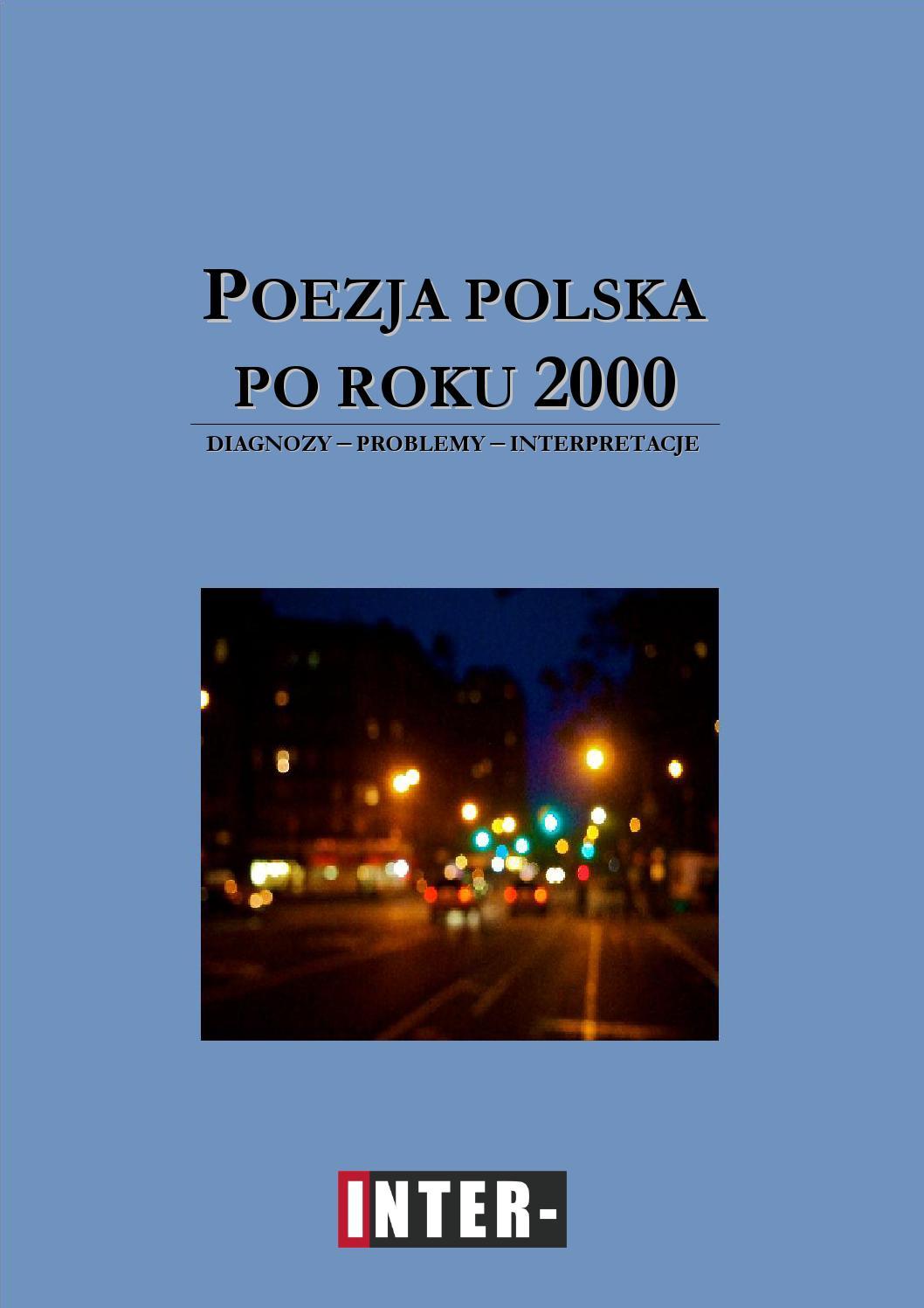 Poezja Polska Po Roku 2000 Diagnozy Problemy Interpretacje