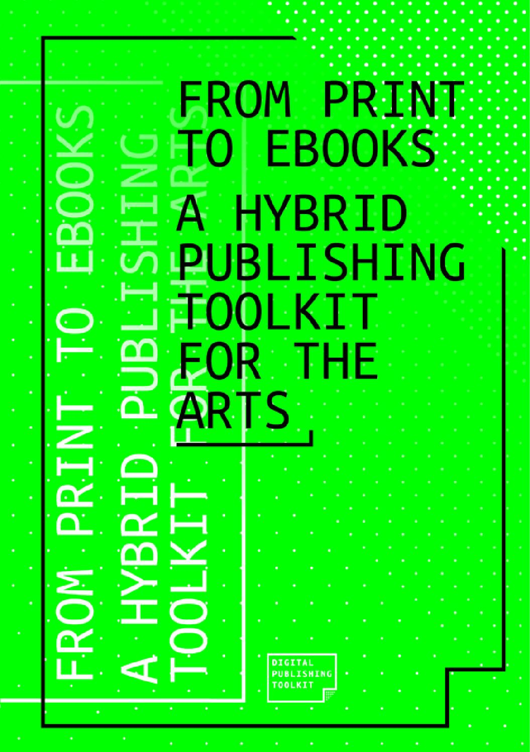 From Print to Ebooks: A Hybrid Publishing Toolkit for the Arts by Institute  of Network Cultures - issuu