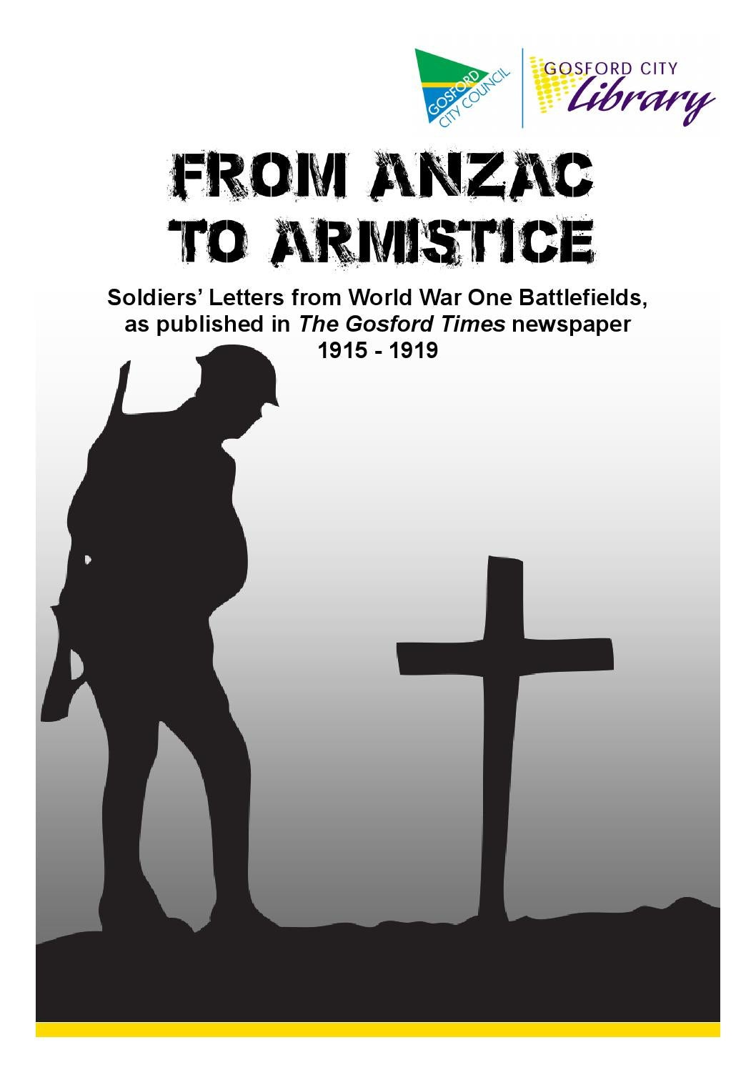 From Anzac To Armistice Letters From The Ww Battlefields By