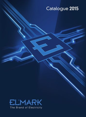 Catalogue ELMARK ELECTRICAL 2015 by ELMARK - issuu