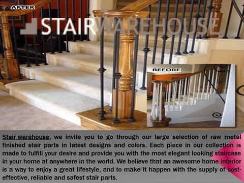 Stair Warehouse, We Invite You To Go Through Our Large Selection Of Raw  Metal Finished Stair Parts In Latest Designs And Colors.