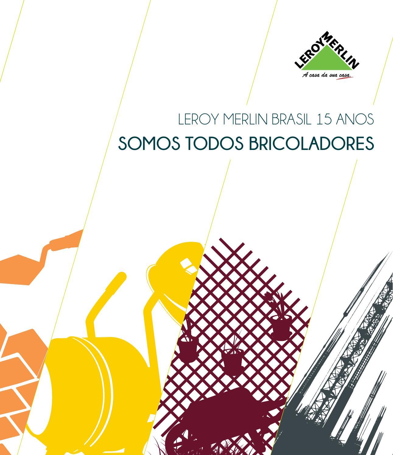 Leroy Merlin Brasil 15 Anos Somos Todos Bricoladores By A O  ~ Pistola De Impacto Leroy Merlin