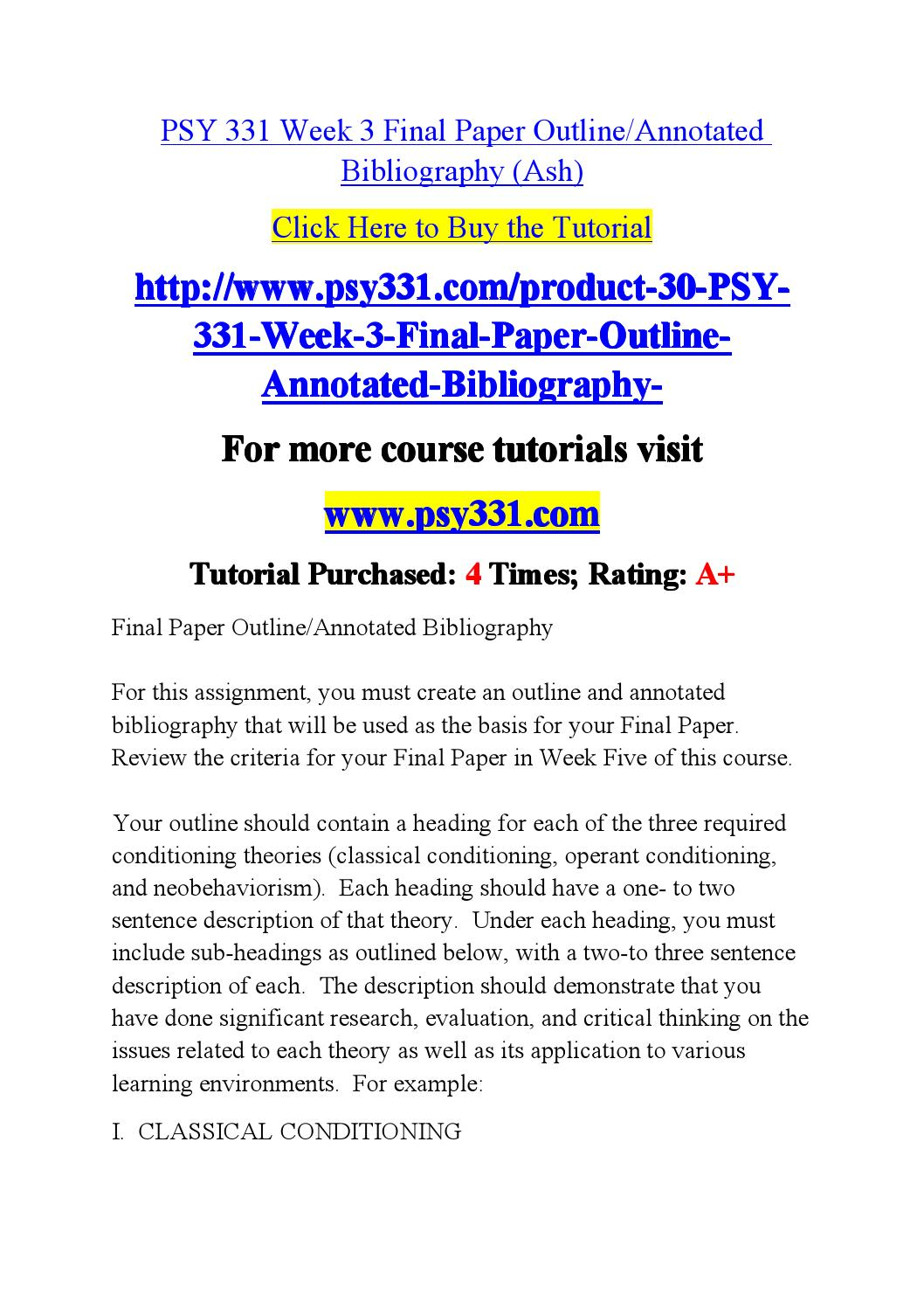 annotated outline and annotated bibliography angel (1) prepare an annotated outline and bibliography of at least 7 to 10 references begin with a basic outline and add detail describing what will occur in each section of the paper (2) for major headings, you should include several descriptive sentences or a short descriptive paragraph.