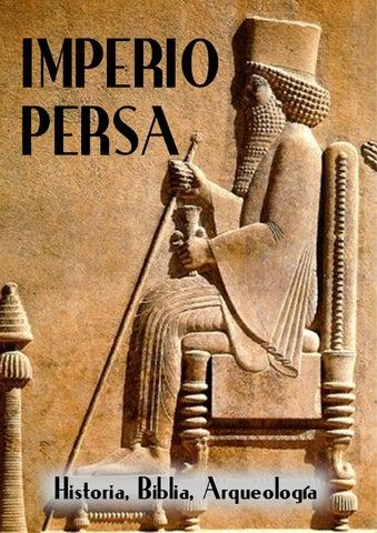 IMPERIO PERSA. Historia, Biblia, Arqueología by José