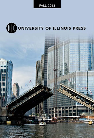 University Of Illinois Press Fall 2013 Catalog By Denise Peeler Issuu
