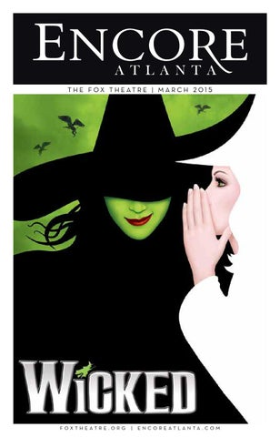 94107be43f85 March 2015  Wicked at the Fox Theatre by Encore Atlanta - issuu