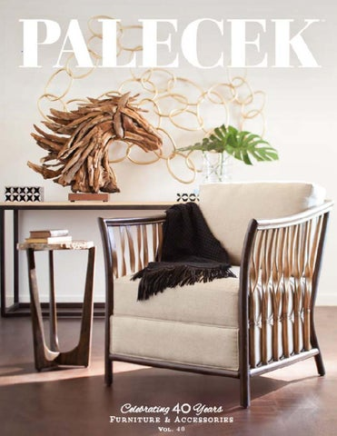 Palecek Furniture Accessories Catalog Volume 40 By Palecekdesign